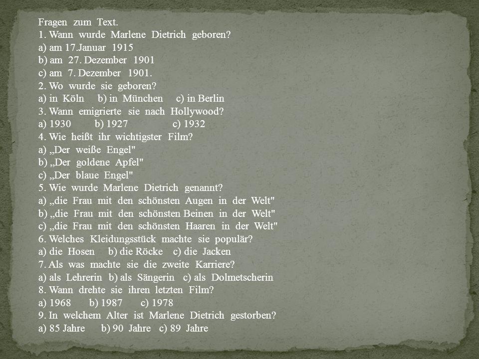 Fragen zum Text. 1. Wann wurde Marlene Dietrich geboren.