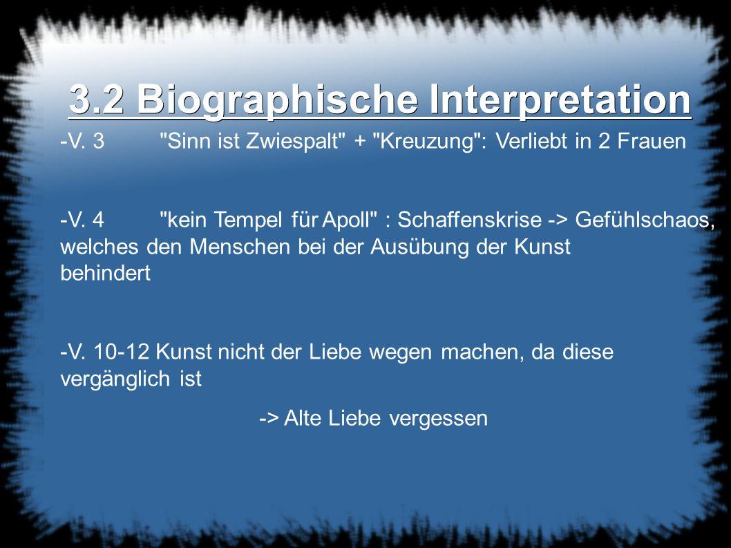 3.2 Biographische Interpretation -V. 3 Sinn ist Zwiespalt + Kreuzung : Verliebt in 2 Frauen -V.