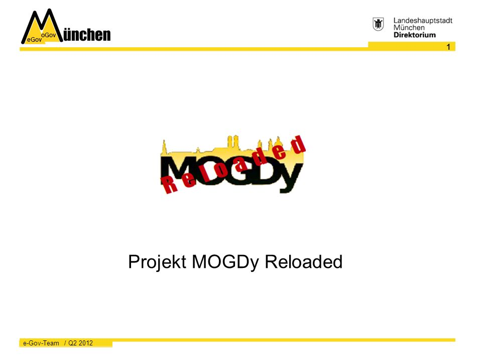 eGov oGov 1 e-Gov-Team / Q Projekt MOGDy Reloaded