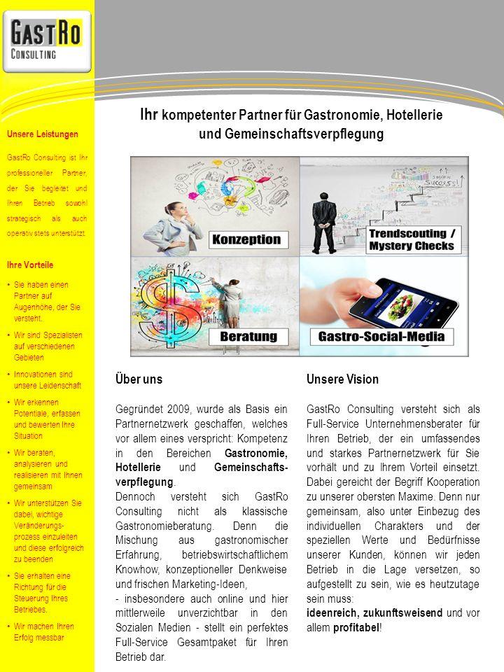 Über uns Gegründet 2009, wurde als Basis ein Partnernetzwerk geschaffen, welches vor allem eines verspricht: Kompetenz in den Bereichen Gastronomie, Hotellerie und Gemeinschafts- verpflegung.