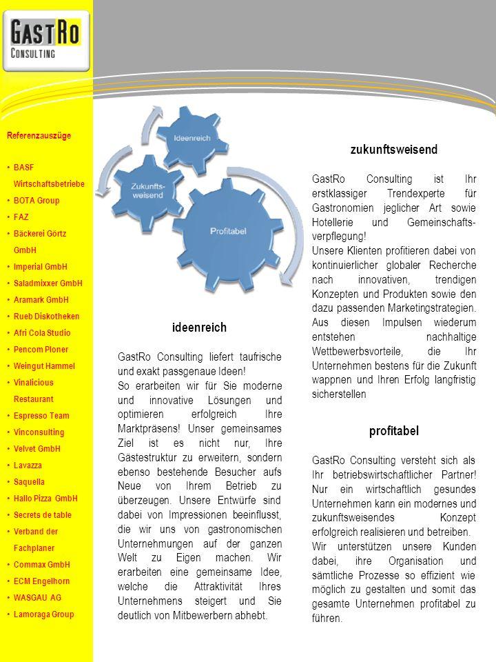ideenreich GastRo Consulting liefert taufrische und exakt passgenaue Ideen.