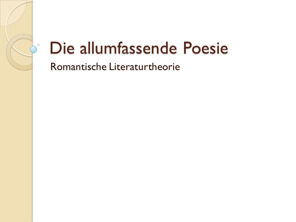 Die allumfassende Poesie Romantische Literaturtheorie
