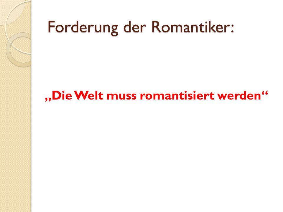 """Forderung der Romantiker: """"Die Welt muss romantisiert werden"""