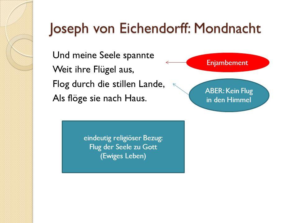 Joseph von Eichendorff: Mondnacht Und meine Seele spannte Weit ihre Flügel aus, Flog durch die stillen Lande, Als flöge sie nach Haus.
