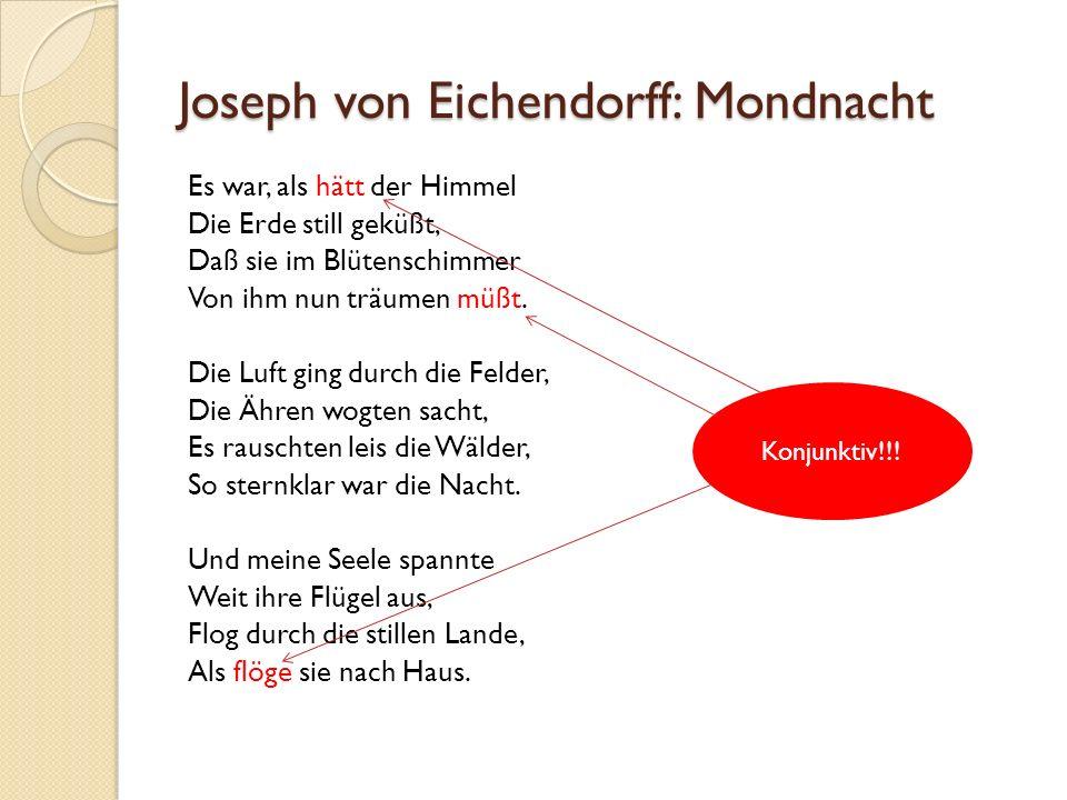 Joseph von Eichendorff: Mondnacht Es war, als hätt der Himmel Die Erde still geküßt, Daß sie im Blütenschimmer Von ihm nun träumen müßt.