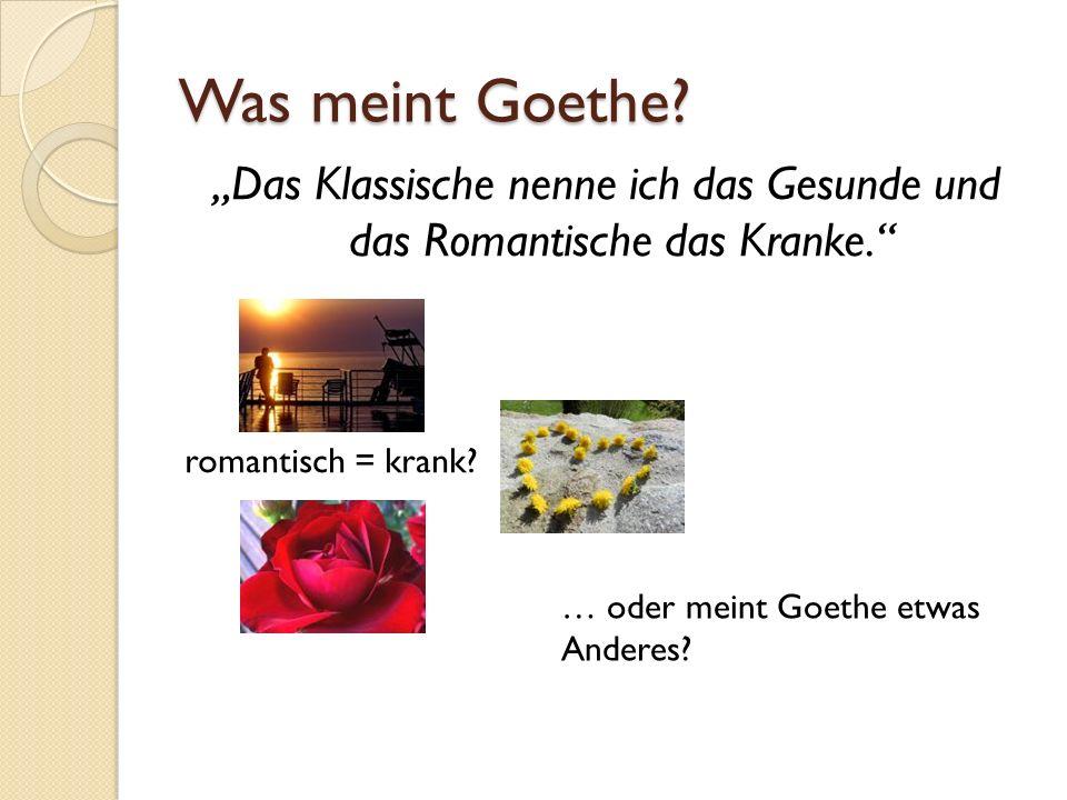 Was meint Goethe.