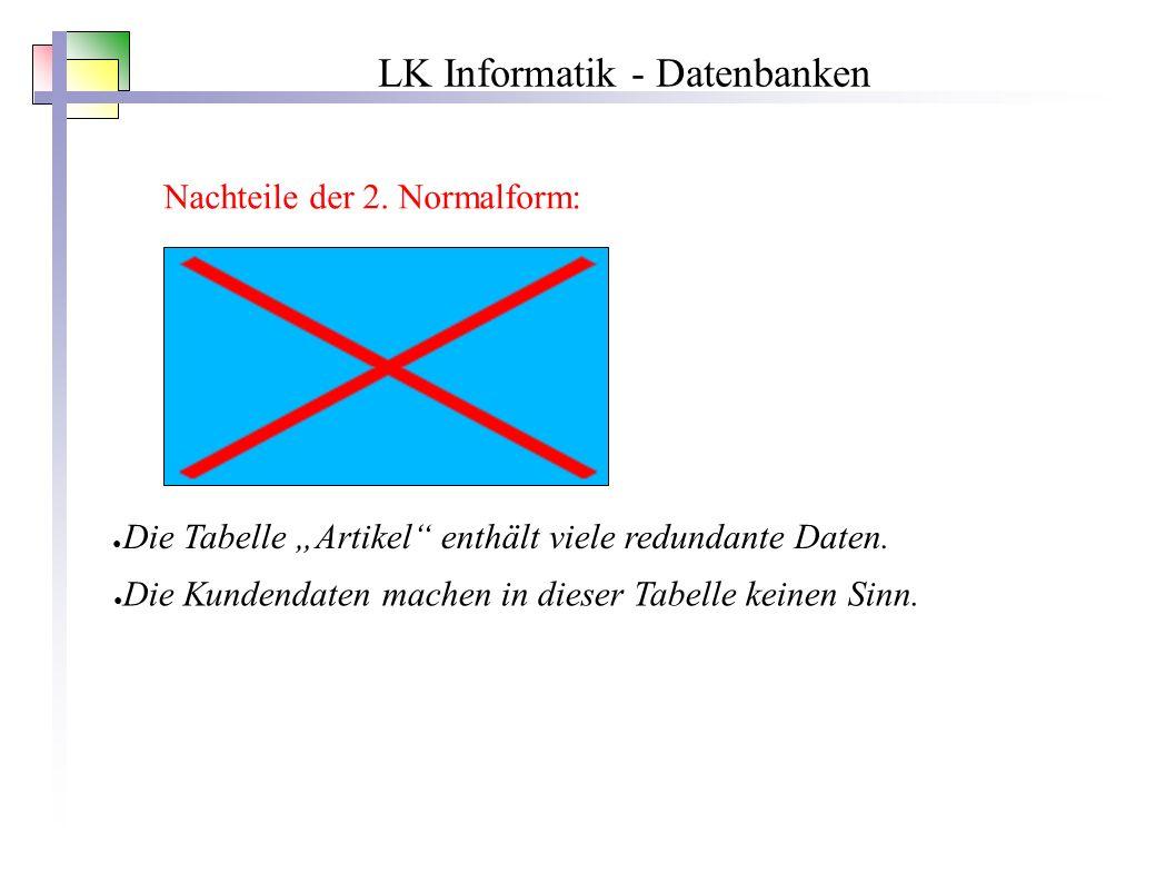 LK Informatik - Datenbanken Nachteile der 2.