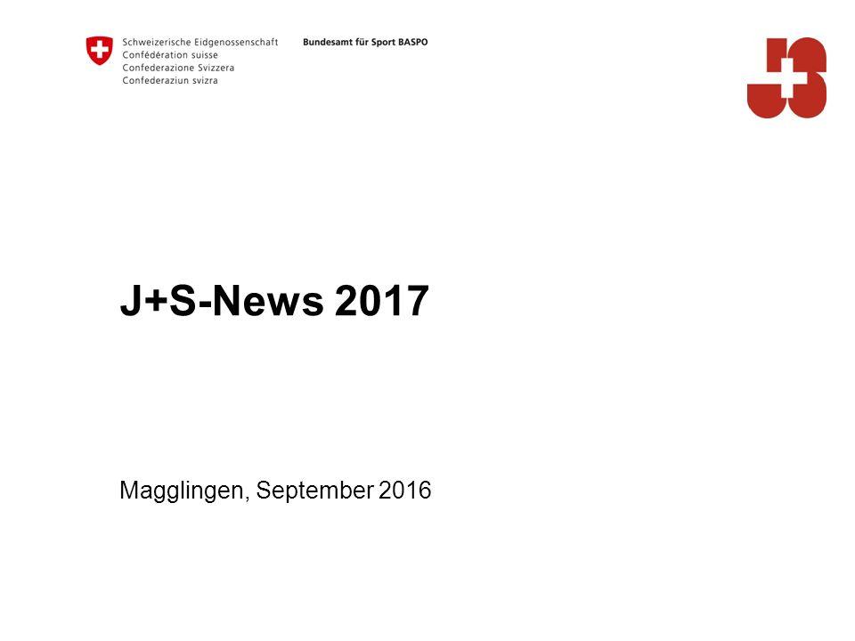 J+S-News 2017 Magglingen, September 2016