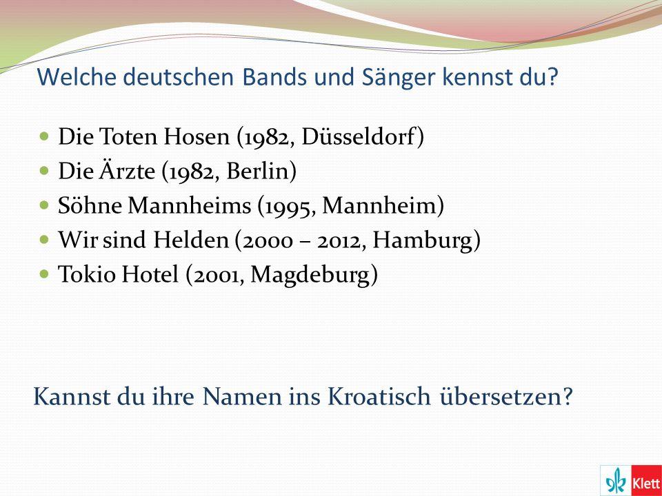 Welche deutschen Bands und Sänger kennst du.