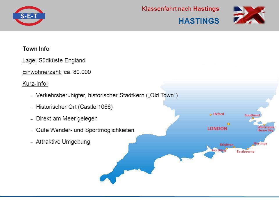 Klassenfahrt nach Hastings Town Info Lage: Südküste England Einwohnerzahl: ca.