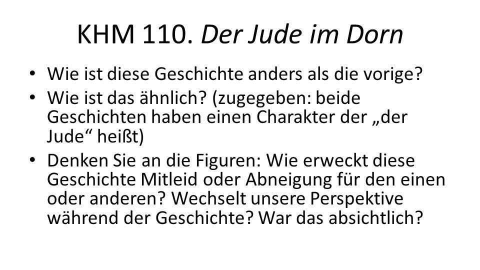 KHM 110. Der Jude im Dorn Wie ist diese Geschichte anders als die vorige.
