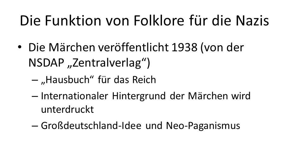 """Die Märchen veröffentlicht 1938 (von der NSDAP """"Zentralverlag ) – """"Hausbuch für das Reich – Internationaler Hintergrund der Märchen wird unterdruckt – Großdeutschland-Idee und Neo-Paganismus Die Funktion von Folklore für die Nazis"""