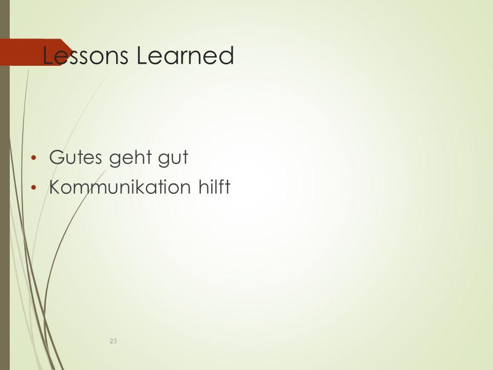 Lessons Learned Gutes geht gut Kommunikation hilft 23