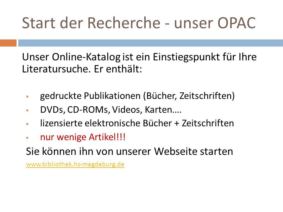 Start der Recherche - unser OPAC Unser Online-Katalog ist ein Einstiegspunkt für Ihre Literatursuche.