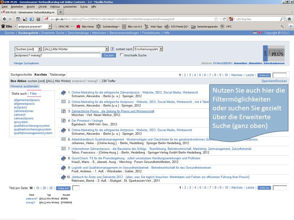 Nutzen Sie auch hier die Filtermöglichkeiten oder suchen Sie gezielt über die Erweiterte Suche (ganz oben)
