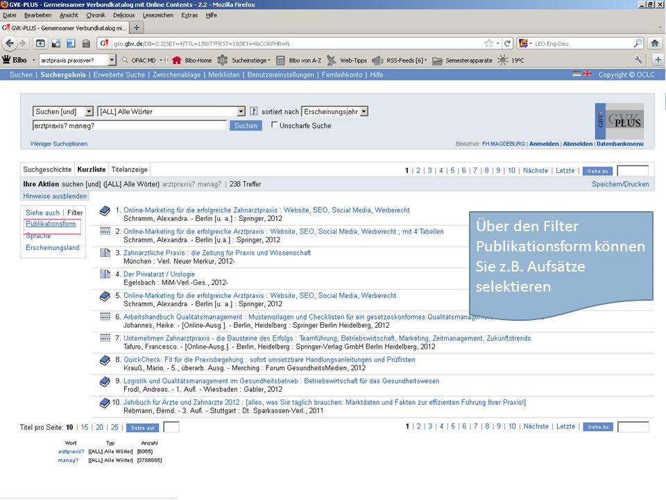Über den Filter Publikationsform können Sie z.B. Aufsätze selektieren