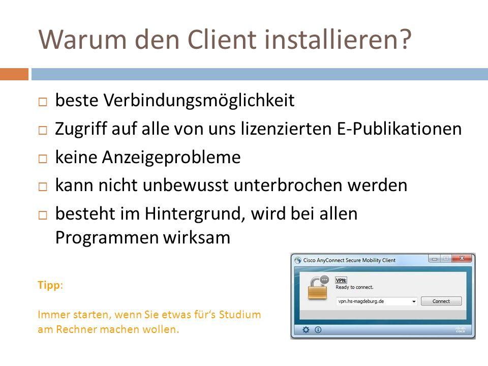 Warum den Client installieren.
