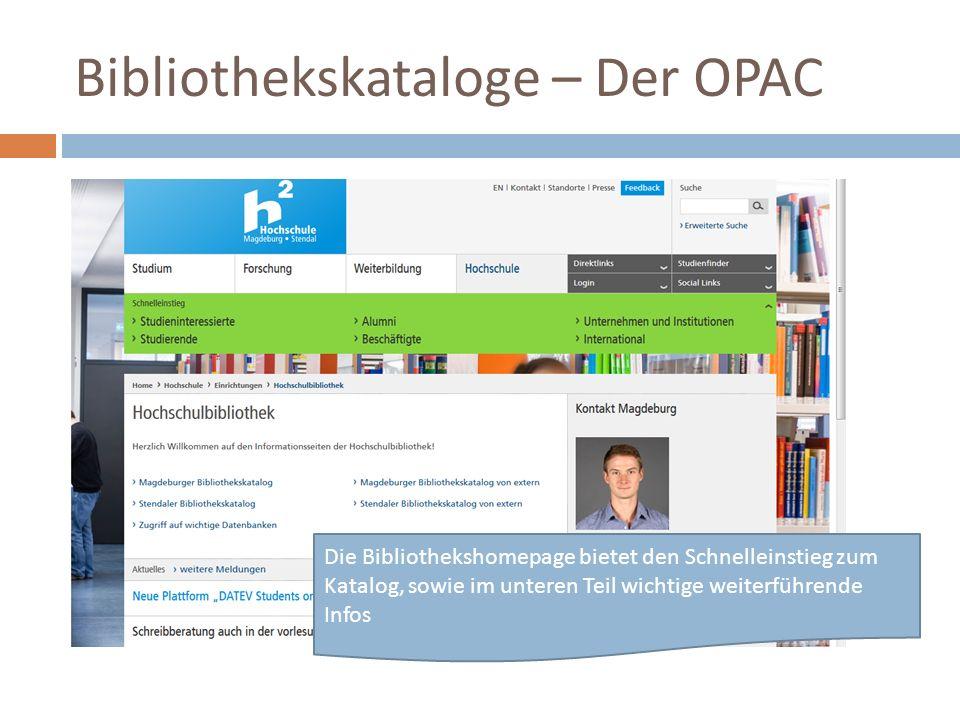 Bibliothekskataloge – Der OPAC Die Bibliothekshomepage bietet den Schnelleinstieg zum Katalog, sowie im unteren Teil wichtige weiterführende Infos