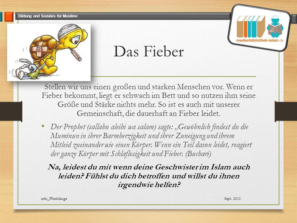 Bildung und Soziales für Muslime Das Fieber Stellen wir uns einen großen und starken Menschen vor.