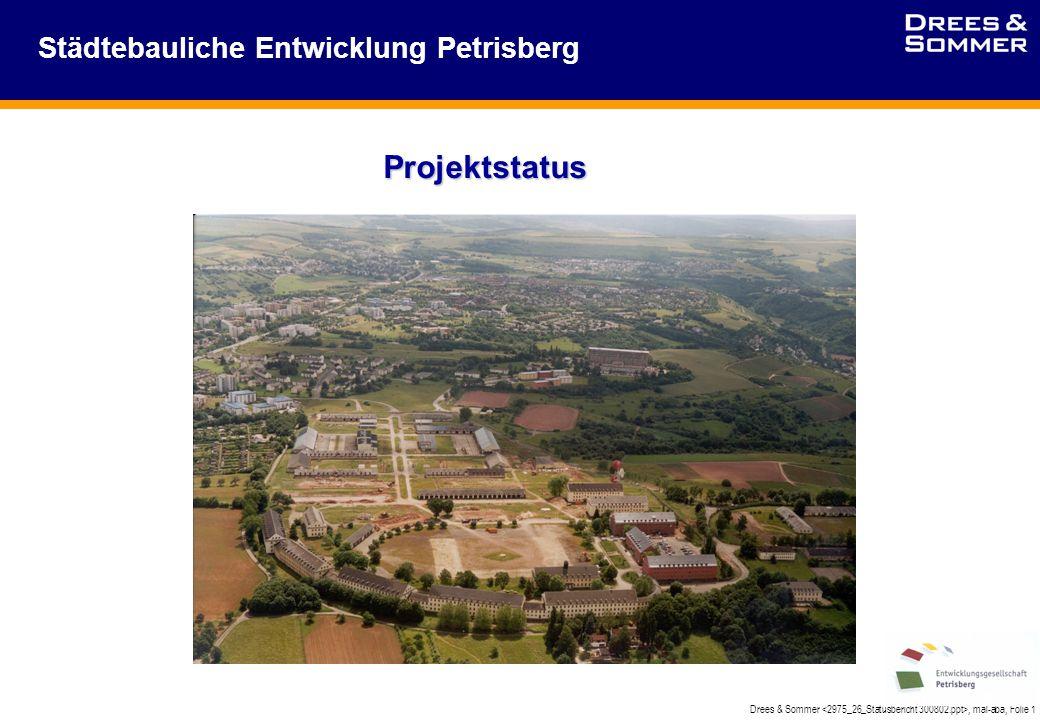 Drees & Sommer, mal-aba, Folie 1 Städtebauliche Entwicklung Petrisberg Projektstatus
