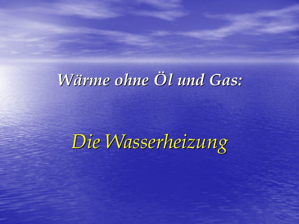 Wärme ohne Öl und Gas: Die Wasserheizung