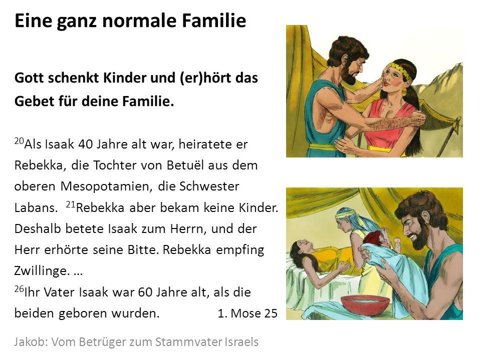 Eine ganz normale Familie Gott schenkt Kinder und (er)hört das Gebet für deine Familie.