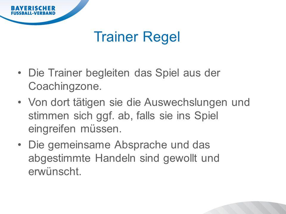 Trainer Regel Die Trainer begleiten das Spiel aus der Coachingzone.