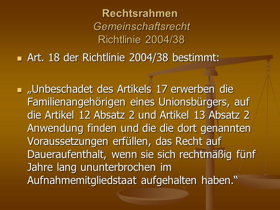 Rechtsrahmen Gemeinschaftsrecht Richtlinie 2004/38 Art.