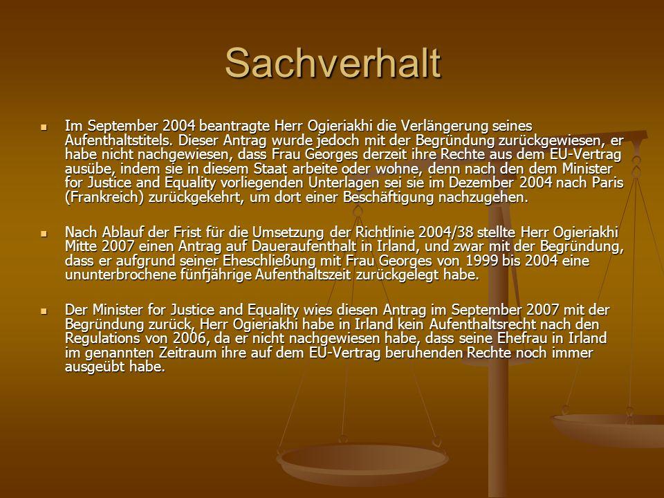 Sachverhalt Im September 2004 beantragte Herr Ogieriakhi die Verlängerung seines Aufenthaltstitels.