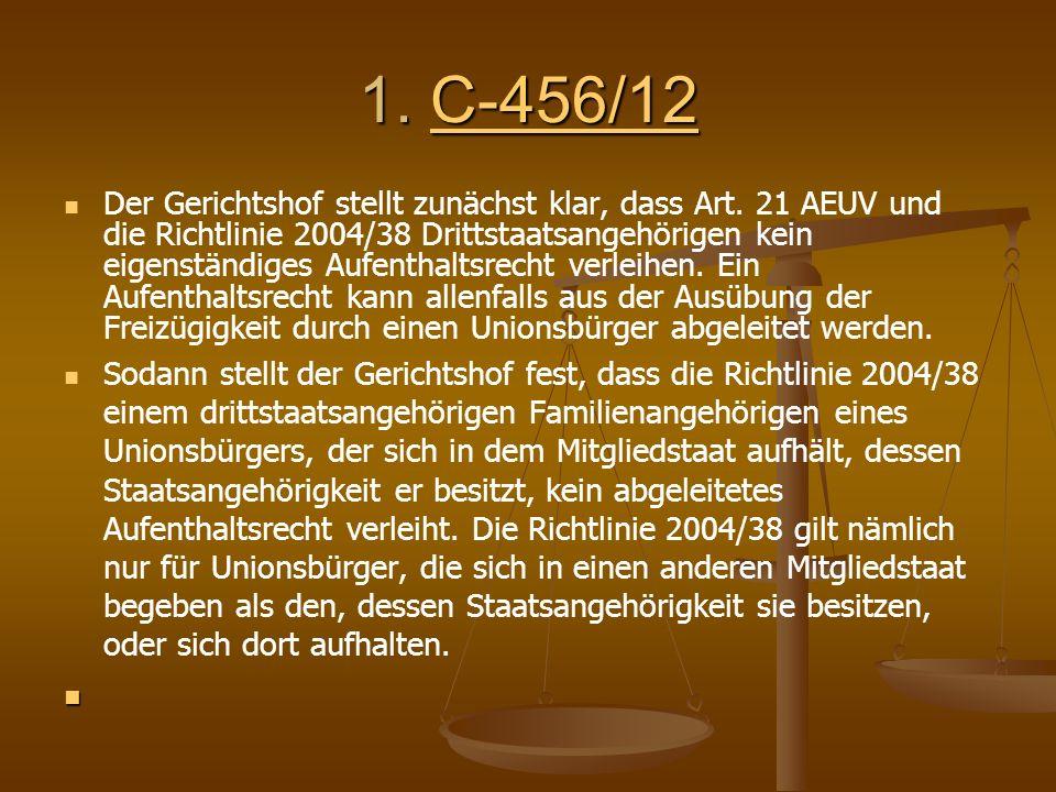 1. C-456/12 C-456/12 Der Gerichtshof stellt zunächst klar, dass Art.