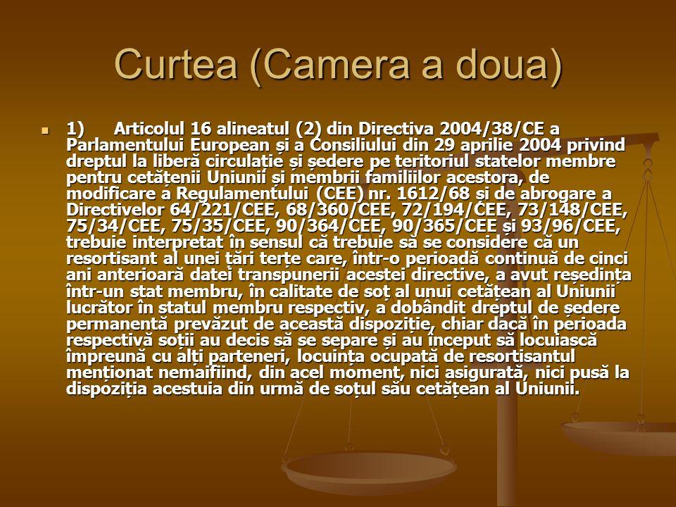 Curtea (Camera a doua) 1) Articolul 16 alineatul (2) din Directiva 2004/38/CE a Parlamentului European și a Consiliului din 29 aprilie 2004 privind dreptul la liberă circulație și ședere pe teritoriul statelor membre pentru cetățenii Uniunii și membrii familiilor acestora, de modificare a Regulamentului (CEE) nr.