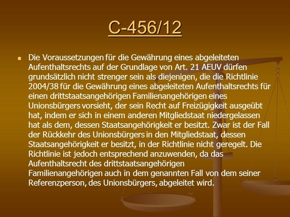 C-456/12 Die Voraussetzungen für die Gewährung eines abgeleiteten Aufenthaltsrechts auf der Grundlage von Art.
