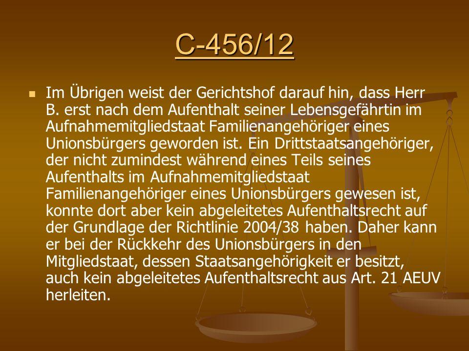 C-456/12 Im Übrigen weist der Gerichtshof darauf hin, dass Herr B.