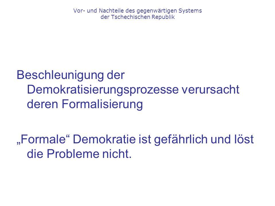 """Beschleunigung der Demokratisierungsprozesse verursacht deren Formalisierung """"Formale Demokratie ist gefährlich und löst die Probleme nicht."""