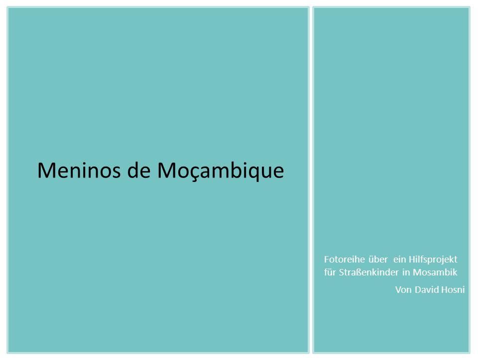 Von Katharina UhligVon David Hosni Meninos de Moçambique Fotoreihe über ein Hilfsprojekt für Straßenkinder in Mosambik