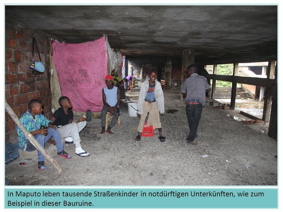 In Maputo leben tausende Straßenkinder in notdürftigen Unterkünften, wie zum Beispiel in dieser Bauruine.