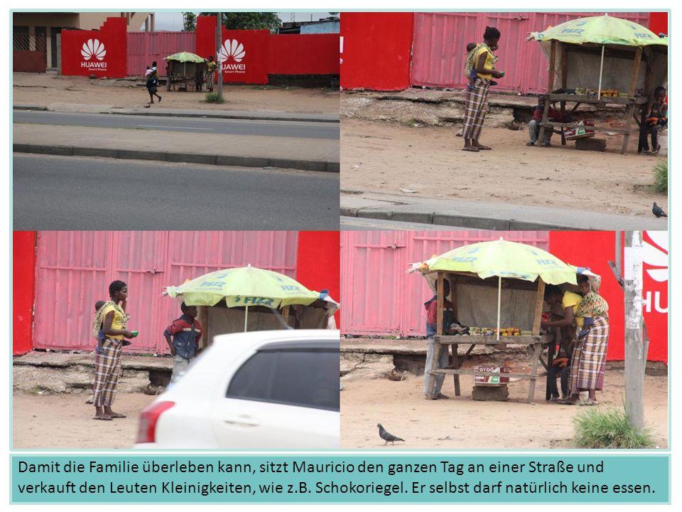 Damit die Familie überleben kann, sitzt Mauricio den ganzen Tag an einer Straße und verkauft den Leuten Kleinigkeiten, wie z.B.