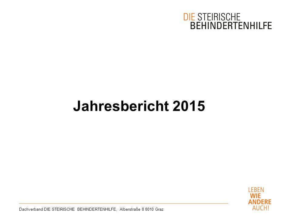 Jahresbericht 2015 Dachverband DIE STEIRISCHE BEHINDERTENHILFE, Alberstraße 8 8010 Graz