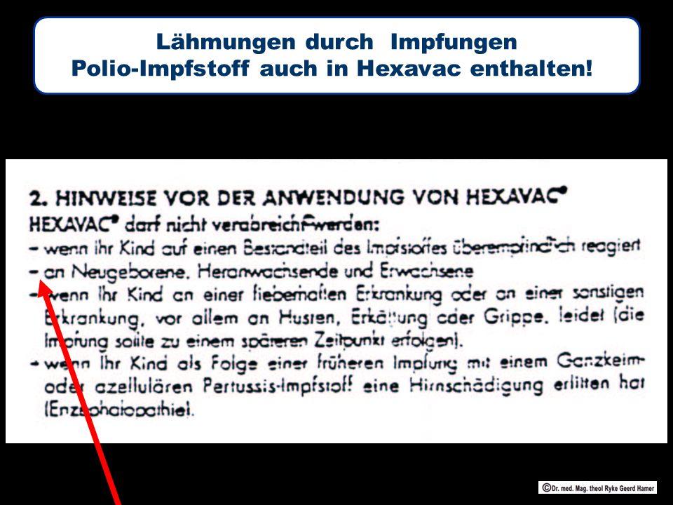 Lähmungen durch Impfungen Polio-Impfstoff auch in Hexavac enthalten!