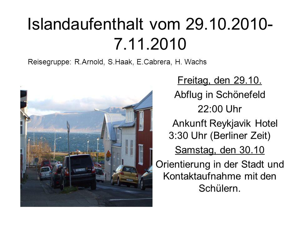 Islandaufenthalt vom 29.10.2010- 7.11.2010 Freitag, den 29.10.