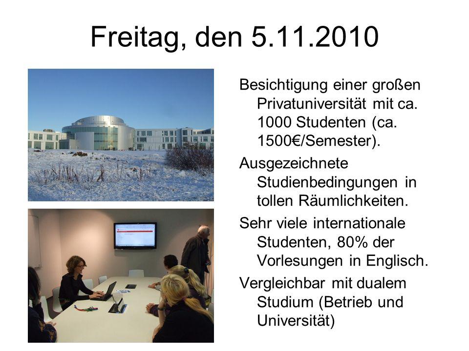 Freitag, den 5.11.2010 Besichtigung einer großen Privatuniversität mit ca.