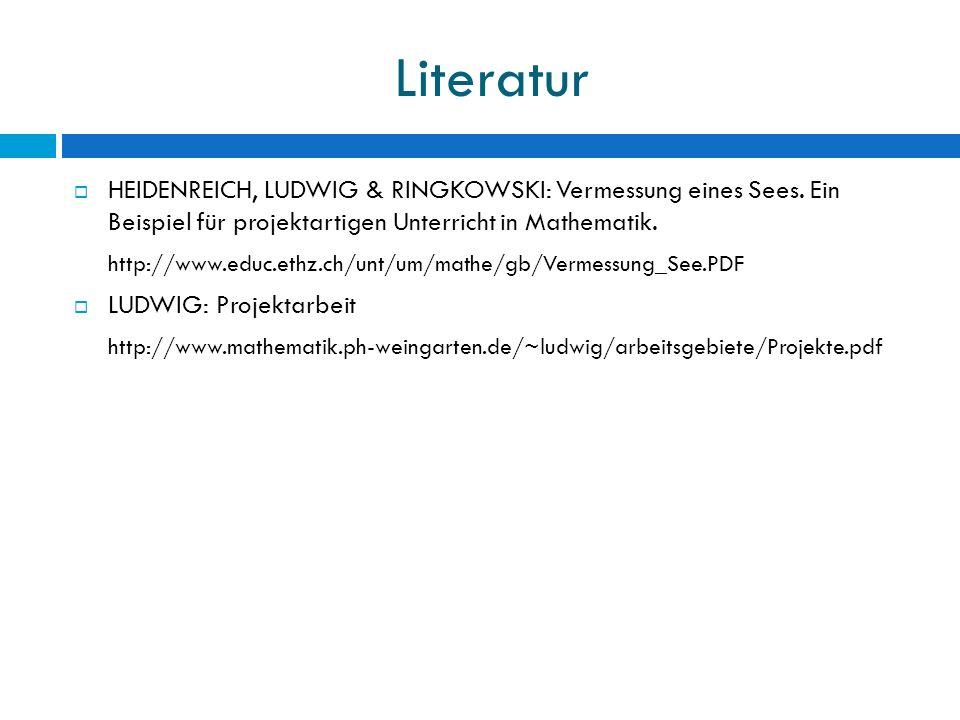 Literatur  HEIDENREICH, LUDWIG & RINGKOWSKI: Vermessung eines Sees.