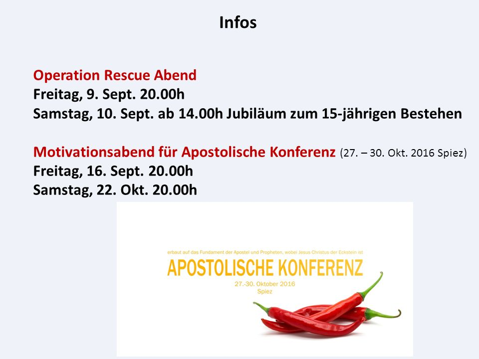 Infos Operation Rescue Abend Freitag, 9. Sept. 20.00h Samstag, 10.