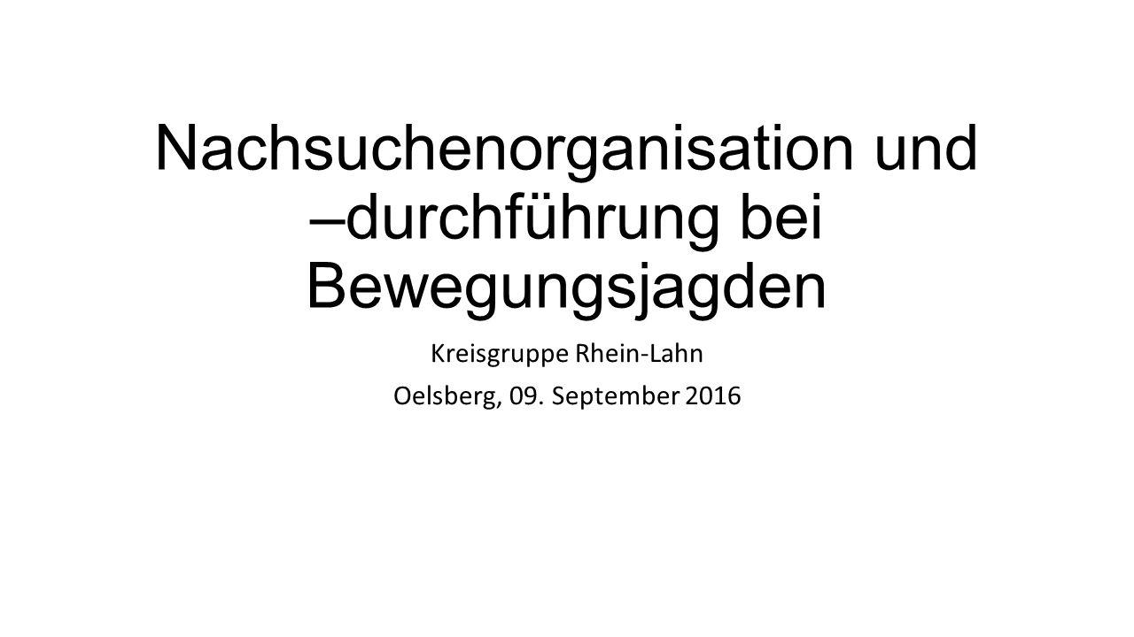 Nachsuchenorganisation und –durchführung bei Bewegungsjagden Kreisgruppe Rhein-Lahn Oelsberg, 09.