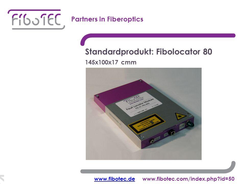 Korrelations-OTDR Partners in Fiberoptics Standardprodukt: Fibolocator 80 145x100x17 cmm www.fibotec.dewww.fibotec.dewww.fibotec.com/index.php id=50