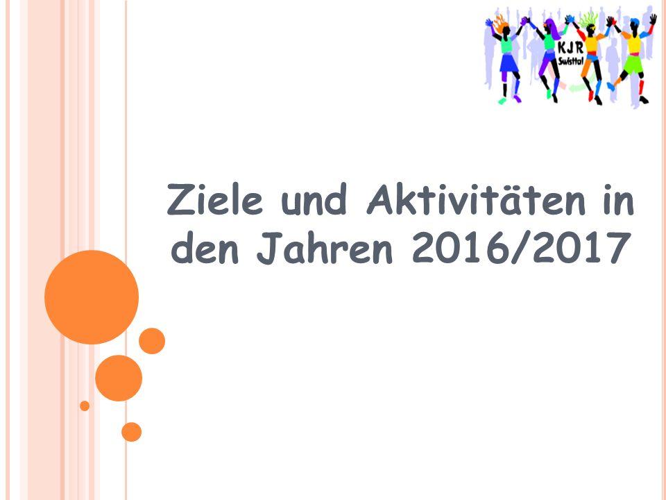 Ziele und Aktivitäten in den Jahren 2016/2017