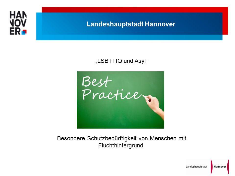 """Landeshauptstadt Hannover """"LSBTTIQ und Asyl Besondere Schutzbedürftigkeit von Menschen mit Fluchthintergrund."""