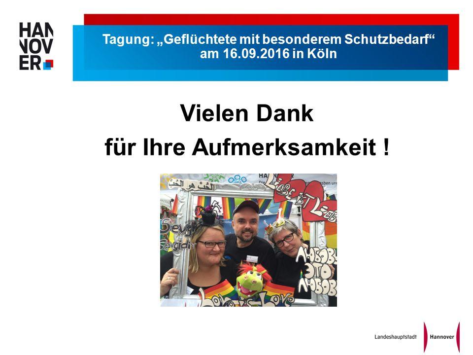 """Tagung: """"Geflüchtete mit besonderem Schutzbedarf am 16.09.2016 in Köln Vielen Dank für Ihre Aufmerksamkeit !"""