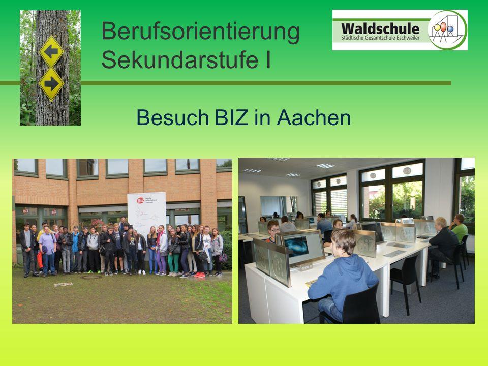 Berufsorientierung Sekundarstufe I Besuch BIZ in Aachen