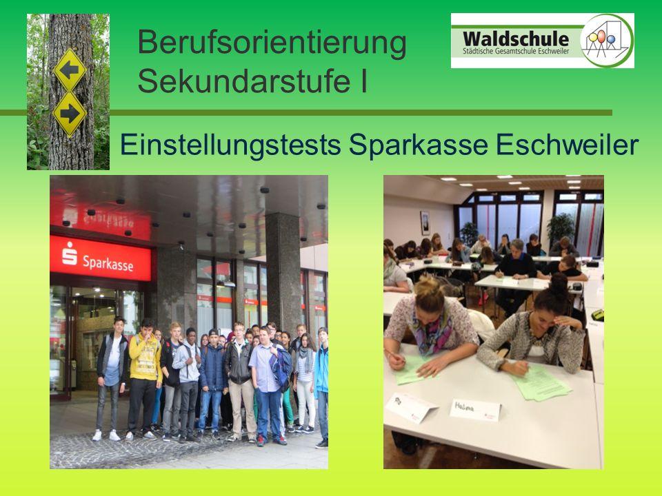 Berufsorientierung Sekundarstufe I Einstellungstests Sparkasse Eschweiler